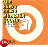 The Heavy Heavy Monster Sound - The Trojan Records Story