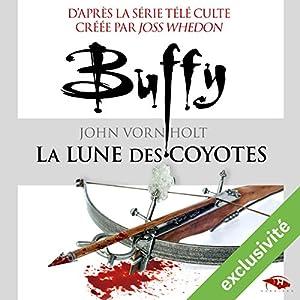 La lune des coyotes (Buffy 3) | Livre audio