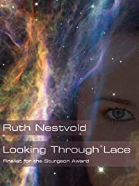 (FREE on 12/26) Looking Through Lace by Ruth Nestvold - http://eBooksHabit.com