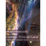 Looking Through Lace ~ Ruth Nestvold