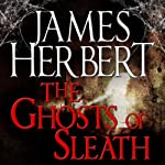 The Ghosts of Sleath: David Ash Series, Book 2 (       UNABRIDGED) by James Herbert Narrated by Steven Pacey