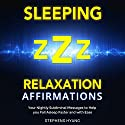 Sleeping - Relaxation Affirmations: Your Nightly Subliminal Messages to Help You Fall Asleep Faster and with Ease Speech by Stephens Hyang Narrated by Robert Gazy