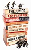 The Junior Officers' Reading Club - Killing Time and Fighting Wars