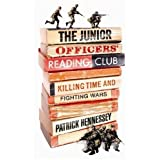 The Junior Officers' Reading Club: Killing Time and Fighting Warsby Patrick Hennessey
