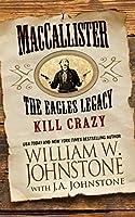 MacCallister The Eagles Legacy Kill Crazy