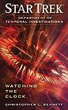 Star Trek: Department of Temporal Investigations: Watching the Clock (Star Trek: Department of Temporal Investigations Series Book 1)