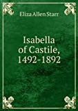 img - for Isabella Of Castile, 1492-1892 [FACSIMILE] book / textbook / text book