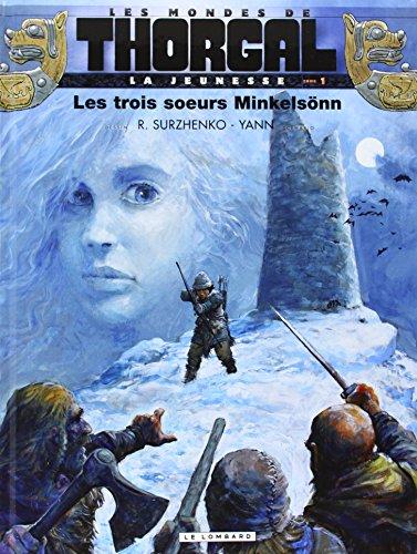 Les mondes de Thorgal - La jeunesse de Thorgal (1) : Les trois soeurs de Minkelsõnn
