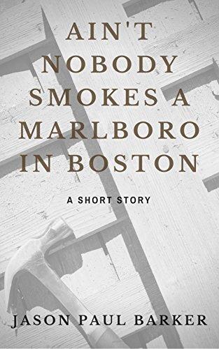 aint-nobody-smokes-a-marlboro-in-boston-english-edition