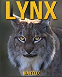 Lynx: Children Book of Fun Facts & Amazing Photos on Animals in Nature - A Wonderful Lynx Book for Kids aged 3-7