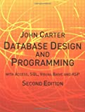 Database Design and Programming: With Access, SQL, Visual Basica and ASP: with Access, SQL, Visual Basic and ASP (0077099869) by Carter, John