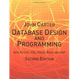 Database Design and Programming with Access, SQL, Visual Basic and ASP (2nd edition)by John Carter