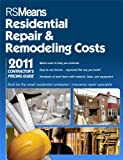 Rsmeans Contractors Pricing Guide: Residential Repair & Remodeling 2011 (Means Contractors Pricing Guide: Residential & Remodeling Costs)