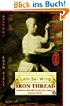 Iron Thread. Southern Shaolin Hung Ga...