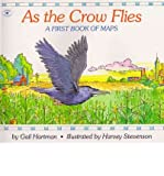 img - for As the Crow Flies: A First Book of Maps (Book) - Common book / textbook / text book