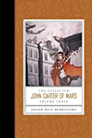 Collected John Carter of Mars, The (Swords of Mars, Synthetic Men of Mars, Llana of Gathol, and John Carter of Mars)