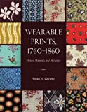 Wearable Prints, 1760-1860, History, Materials, and Mechanics