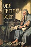 img - for One Untimely Born: The Life and Ministry of the Apostle Paul book / textbook / text book
