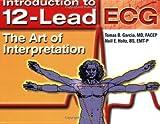 img - for By Tomas B. Garcia Introduction To 12-Lead ECG: The Art Of Interpretation (Garcia, Introduction to 12-Lead ECG) (1st Edition) book / textbook / text book