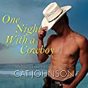 One Night with a Cowboy: Oklahoma Nights Series, Book 1 Audiobook by Cat Johnson Narrated by Alice Chapman