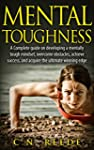 Mental Toughness: A complete guide on...