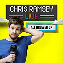 Chris Ramsey Live: All Growed Up Performance by Chris Ramsey Narrated by Chris Ramsey