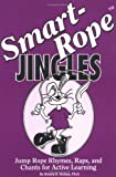 img - for Smart-Rope Jingles: Jump Rope Rhymes, Raps, and Chants for Active Learning by Rosella R. Wallace PhD (1993-01-01) book / textbook / text book