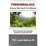 Fibromialgia Cómo Me Curé Yo Mismo