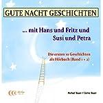 Gute Nacht Geschichten mit Hans und Fritz und Susi und Petra 1+2 | Michael Bauer,Carina Bauer