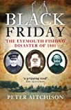 Black Friday: The Eyemouth Fishing Disaster of 1881
