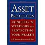 Asset Protection : Concepts and Strategies for Protecting Your Wealth ~ Jay Adkisson