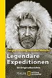 Legendäre Expeditionen: 50 Originalberichte