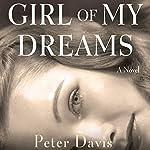Girl of My Dreams: A Novel | Peter Davis