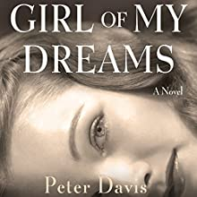 Girl of My Dreams: A Novel (       UNABRIDGED) by Peter Davis Narrated by P. J. Ochlan