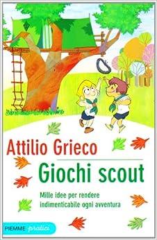 Giochi scout mille idee per rendere for Idee per gara di cucina scout