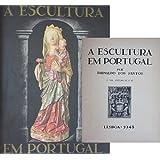 ESCULTURA EM PORTUGAL Vol. I e II (A) (ESCULTURA EM PORTUGAL Vol. I e II (A))
