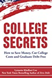 img - for College Secrets: How to Save Money, Cut College Costs and Graduate Debt Free book / textbook / text book