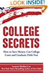 College Secrets: How to Save Money, C...
