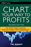 img - for Chart Your Way To Profits: The Online Trader's Guide to Technical Analysis with ProphetCharts (Wiley Trading) [Hardcover] [2010] (Author) Timothy Knight book / textbook / text book