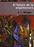 img - for El Futuro de la Arquitectura (Spanish Edition) book / textbook / text book