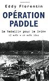 echange, troc Eddy Florentin - Opération Paddle : La bataille pour la Seine 17-20 août 1944