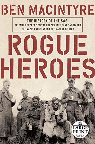 rogue-heroes-the-history-of-the-sas-britains-secret-special-forces-unit-that-sabotaged-the-nazis-and