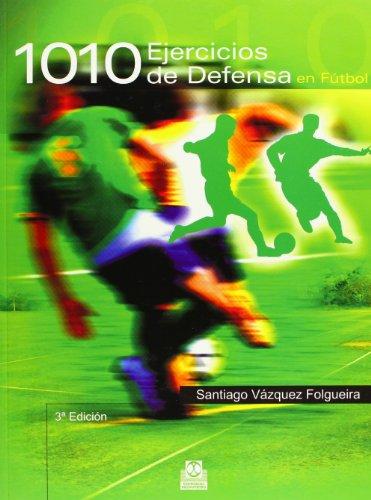 1010 Ejercicios de Defensa En Futbol (Spanish Edition)
