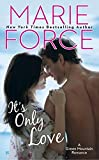 It's Only Love (Green Mountain Romance) Marie Force