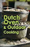 img - for Dutch Oven & Outdoor Cooking (American Pantry Collection) by Kelsey Dollar (2011) Perfect Paperback book / textbook / text book