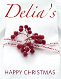 Cover of Delia's Happy Christmas by Delia Smith 0091933064