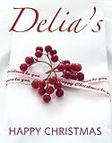 Cover of Delia's Happy Christmas by Delia Smith 0091933064