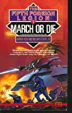 March or Die (Fifth Foreign Legion, 1) (0451451333) by Keith, Andrew