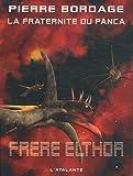 """Afficher """"La Fraternité du Panca n° 5 Frère Elthor"""""""