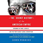 The Secret History of the American Empire | John Perkins